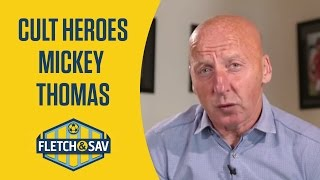 Fletch and Sav's Cult Heroes | Mickey Thomas