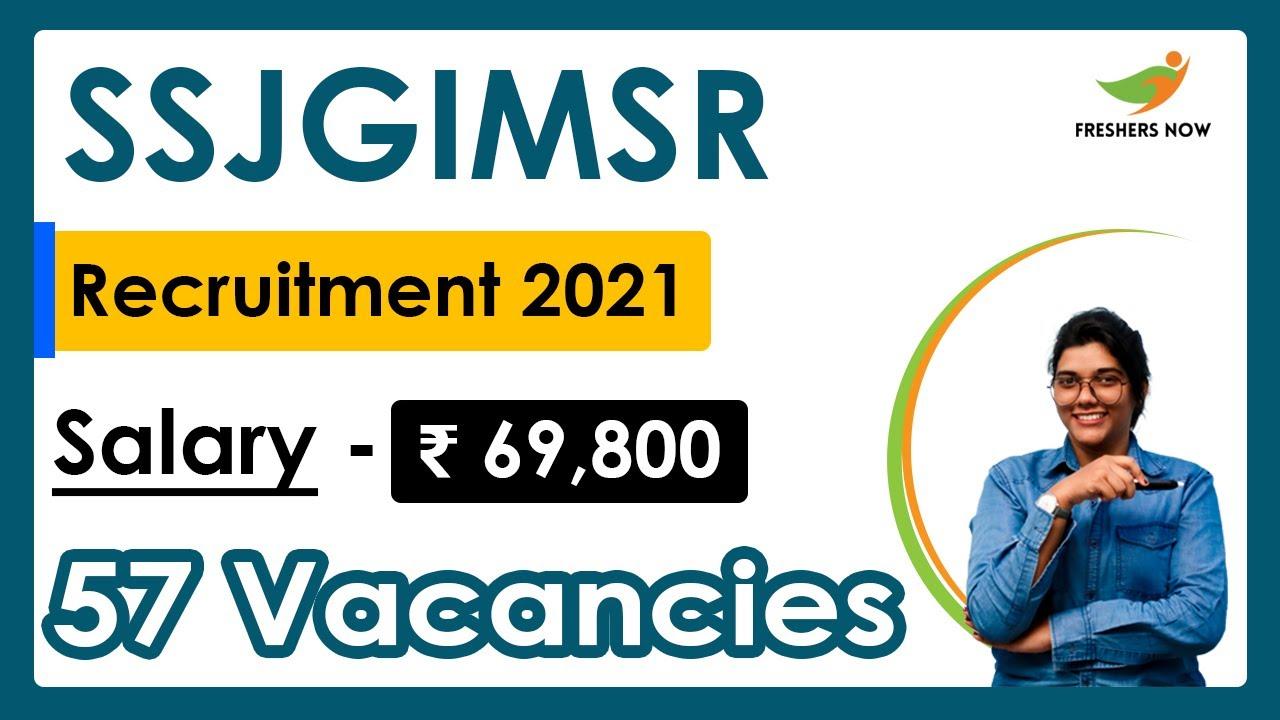 SSJGIMSR Recruitment 2021   Salary ₹ 69,800   Notification for 57 Vacancies   Latest Govt Jobs 2021
