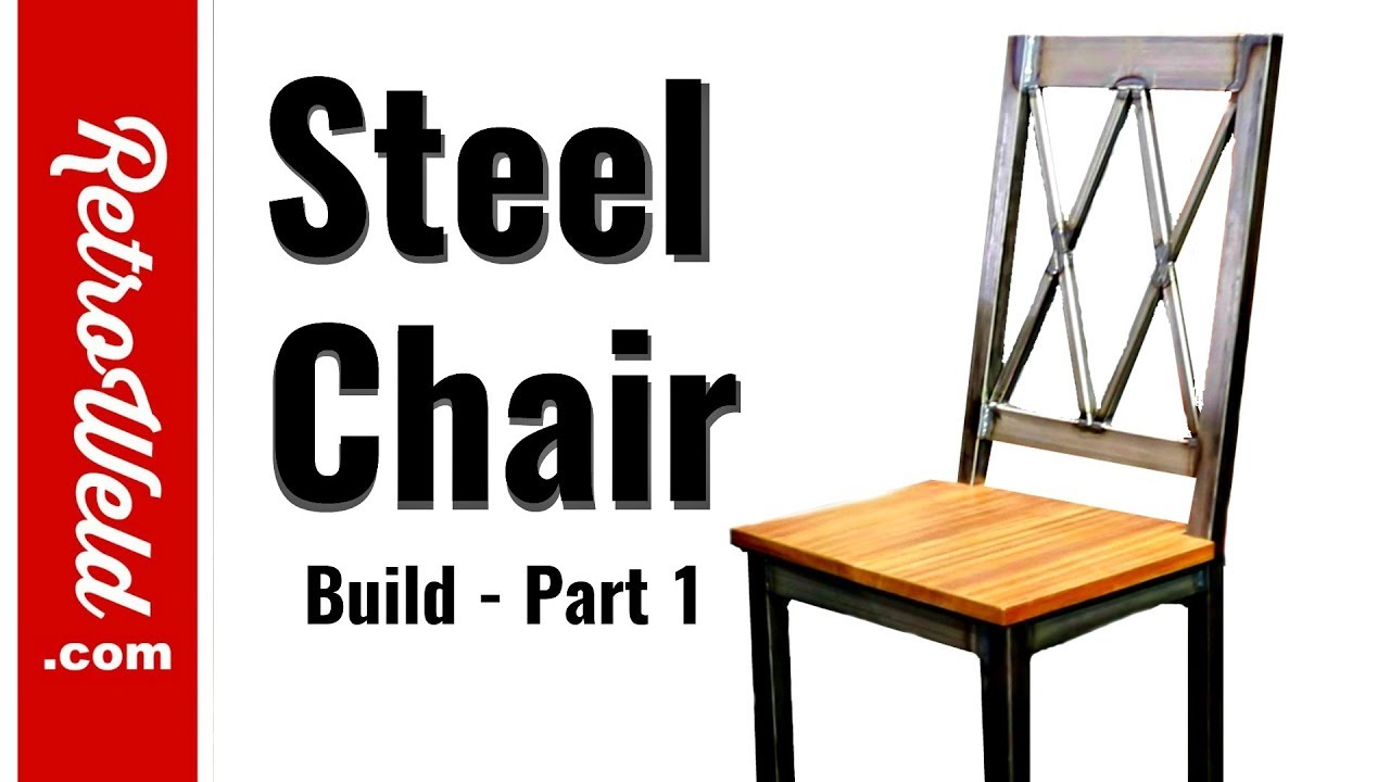 Steel Chair Build   Part 1 / FABTECH
