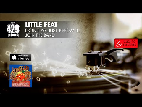 Little Feat - Don't Ya Just Know It - Join The Band
