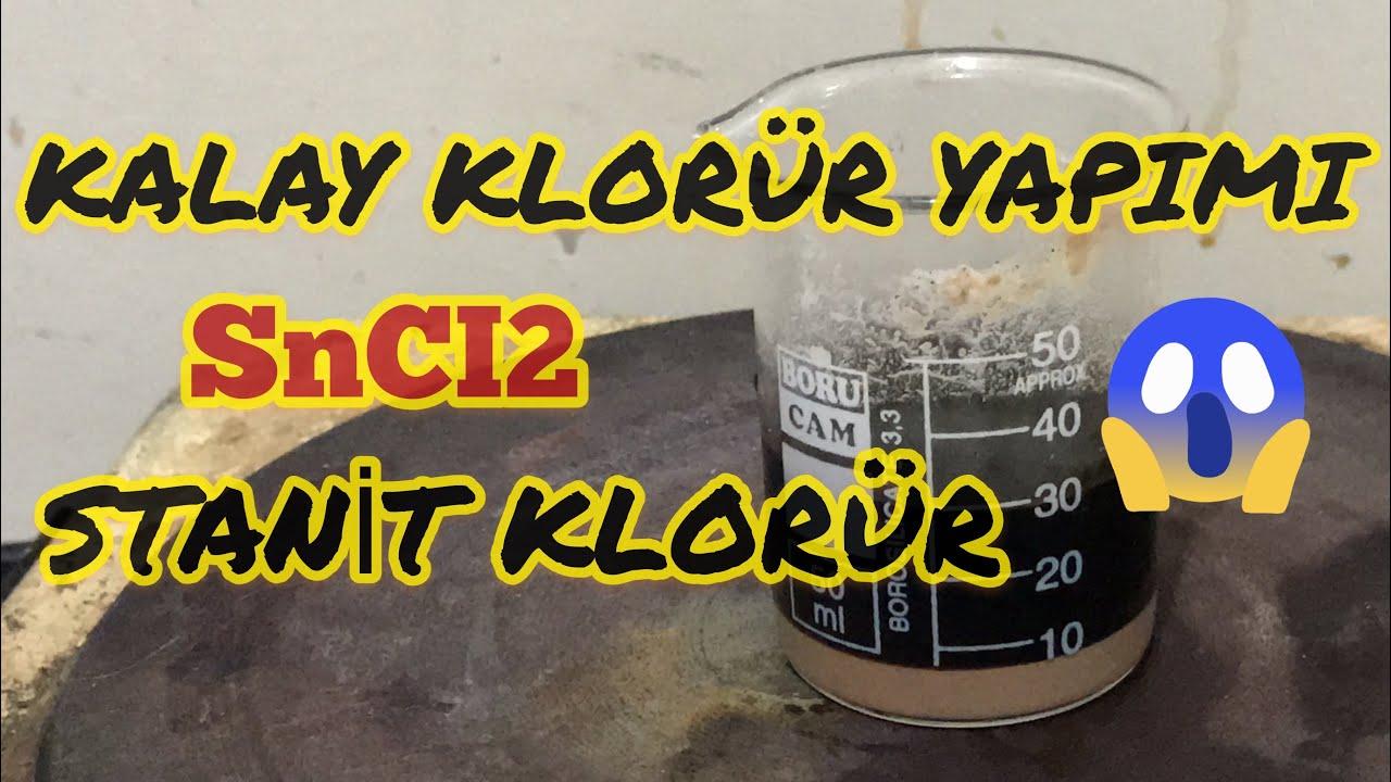 Kalay Klorür Yapımı ( SnCI2 ) Stanit Klorür