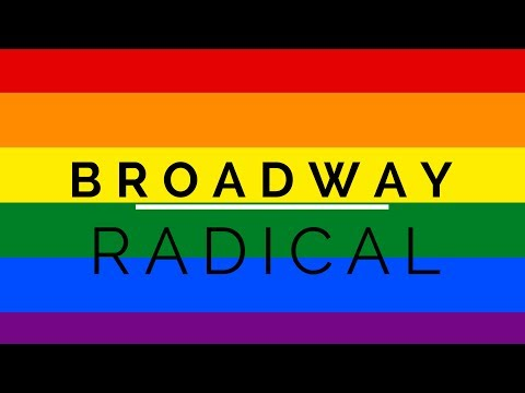 Broadway Radical Comes Out