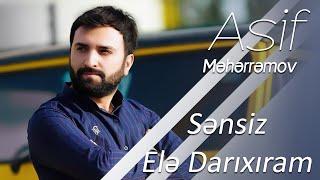 Asif Məhərrəmov - Sənsiz Elə Darıxıram (Şeir)