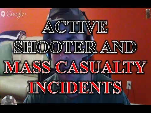 Active Shooter and Mass Casualty Incidents