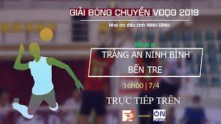 Bóng chuyền VĐQG PV Gas 2019 Vòng 1 Bảng B Tràng An Ninh Bình - Bến Tre