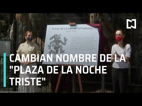 """Cambian nombre de la """"Plaza de la Noche Triste"""" por """"Noche Victoriosa"""" - Noticias MX"""