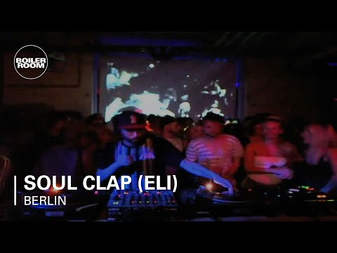 Soul Clap (Eli) Boiler Room Berlin DJ Set