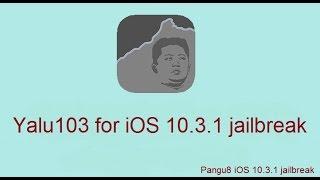 Yalu103 for Jailbreak iOS 10.3.1