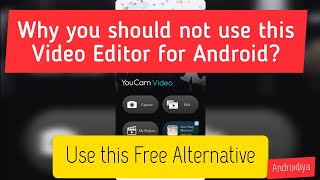 YouCam Video Editor for Android Review - Not Worth Using