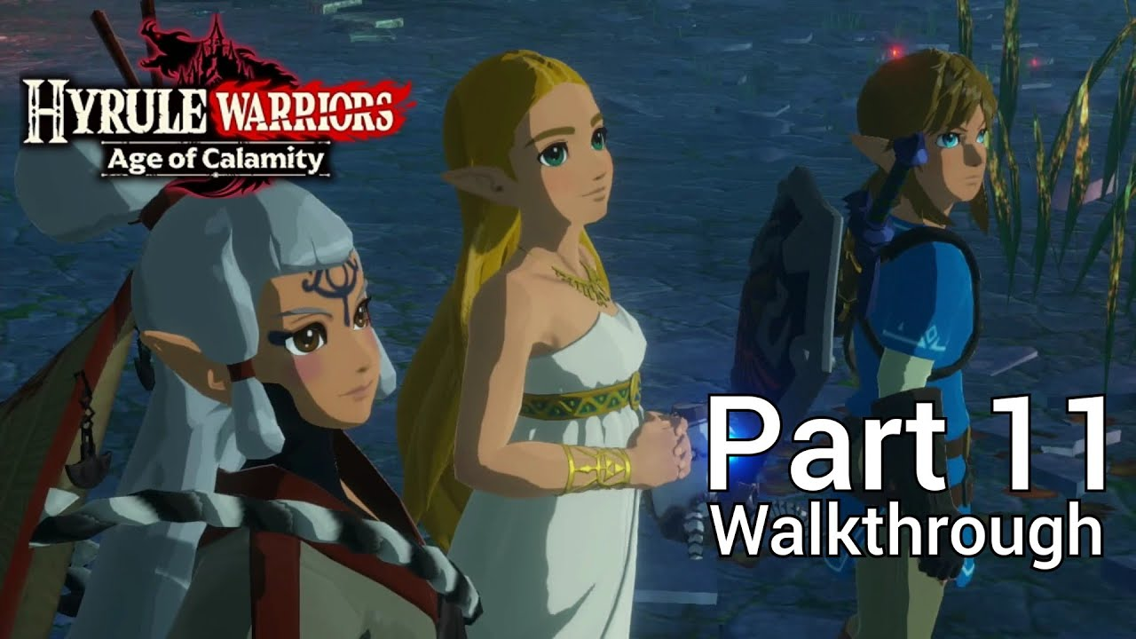 Walkthrough Part 11 Hyrule Warriors Age Of Calamity Japanese Voice No Commentary Youtube