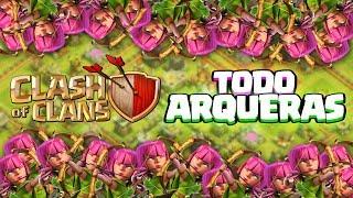 TODO ARQUERAS POR LOS VIEJOS TIEMPOS | Clash of Clans