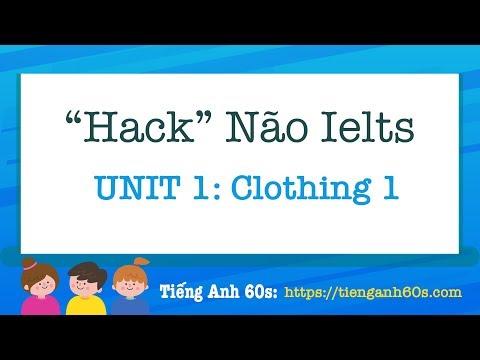 download sách hack não 1500 từ vựng tiếng anh - Hack Não Ielts Unit 1: Clothing 1
