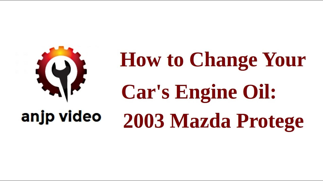 HOW TO: Change Car Engine Oil: 2003 Mazda Protege - YouTube