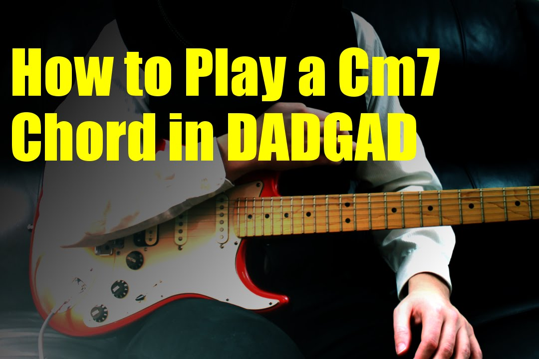 How To Play A Cm7 Chord In Dadgad Youtube
