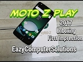 Moto Z Play Unboxing First Impression | Cameras & Build Quality 2017