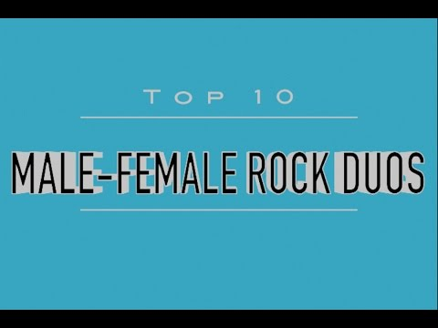 Top 10 Male Female Rock Duos