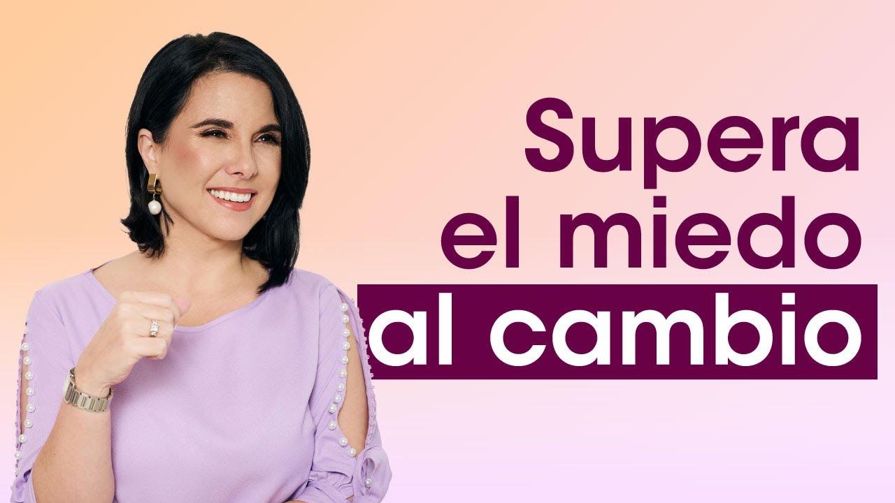 ¿Cómo Superar El Miedo Al Cambio? // Margarita Pasos