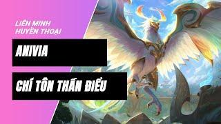 Anivia Chí Tôn Thần Điểu (Divine Phoenix Anivia) | Liên Minh Huyền Thoại 11.17