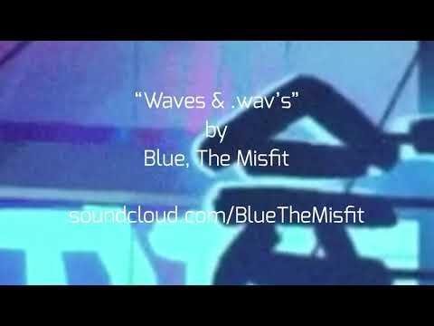 [Frее Chіll/Wаvу Bеаt] Wаvеѕ & .wаv'ѕ (Prod. Bluе, Thе Misfit)