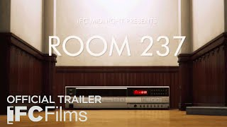 Room 237 - Official Trailer | HD | IFC Films