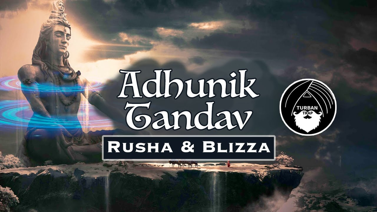 Adhunik Tandav - Rusha & Blizza | Alfa Records | Turban Trap