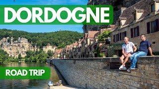 Road trip en DORDOGNE : Les Grands SITES du PERIGORD