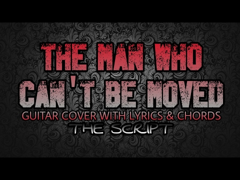 The Man Who Can't Be Moved - The Script (Guitar Cover With Lyrics & Chords)