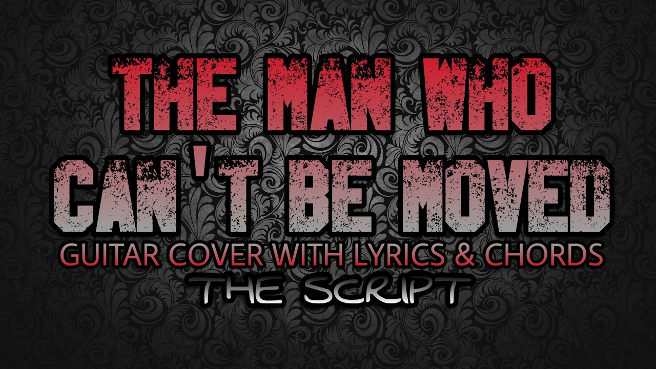 The Man Who Cant Be Moved The Script Guitar Cover With Lyrics Chords