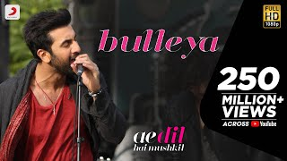 Bulleya – Ae Dil Hai Mushkil | Karan Johar | Aishwarya, Ranbir, Anushka | Pritam | Amit Mishra(Bulleya, a Sufi love song from Ae Dil Hai Mushkil stars Aishwarya Rai Bachchan, Ranbir Kapoor & Anushka Sharma. Beautifully shot in picturesque locations, ..., 2016-09-16T05:30:02.000Z)