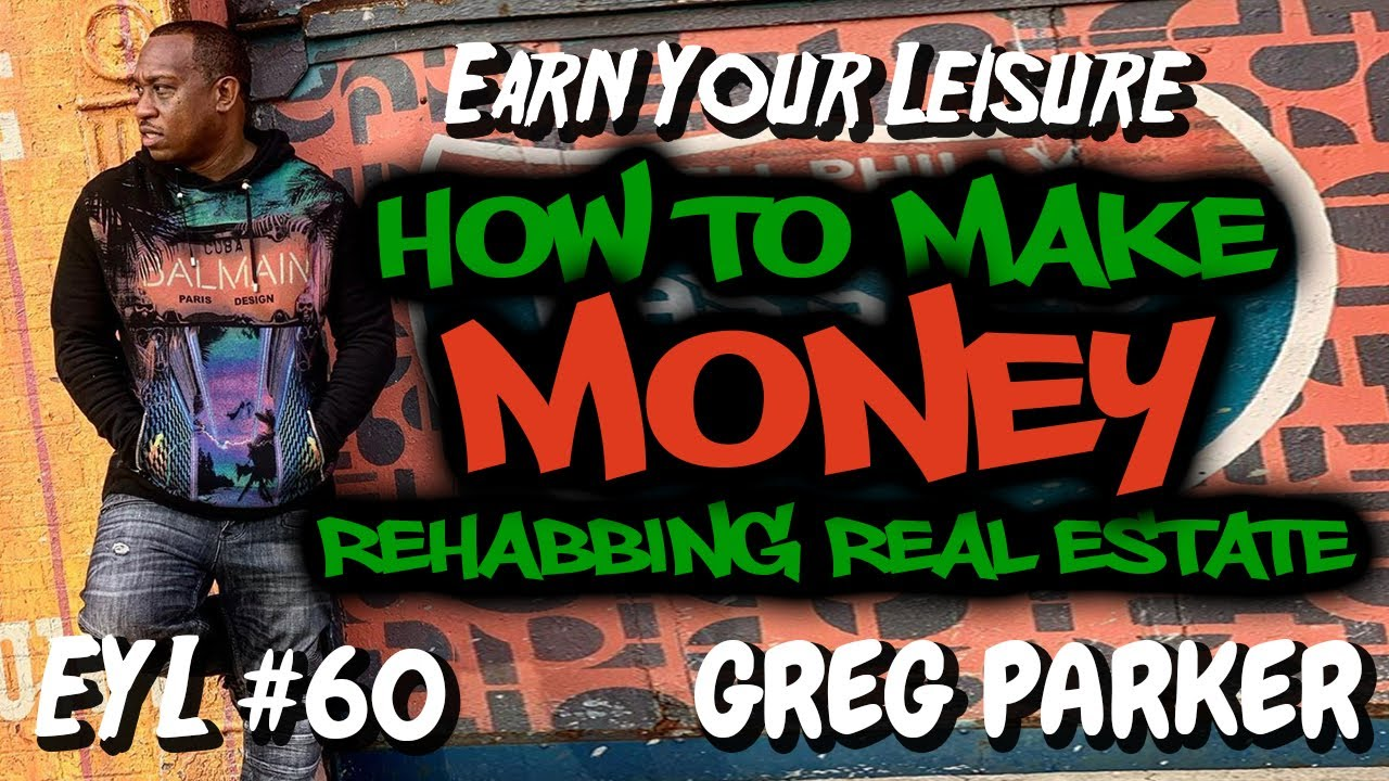 HOW TO MAKE MONEY REHABBING REAL ESTATE