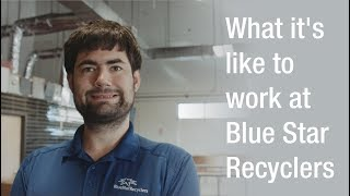 What it's like to work at Blue Star Recyclers