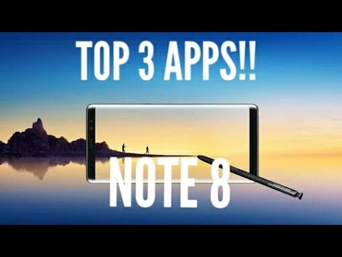 Top 3 Apps You Must Have For The Galaxy Note 8!
