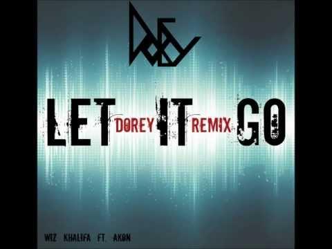 Wiz Khalifa ft. Akon - Let It Go (Dorey Remix)