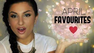 April Favourites | Makeup By Leyla