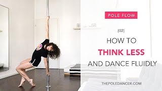 How to stop thinking which pole move to do next - Pole Flow series #2