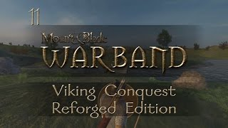 Let's Play Mount & Blade: Warband - Viking Conquest: Reforged Edition - Ep.11 - Great Area!