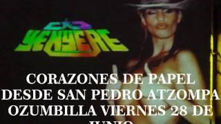 CORAZONES DE PAPEL SONIDO YENYERE DESDE SAN PEDRO ATZOMPA OZUMBILLA VIERNES 28 DE JUNIO