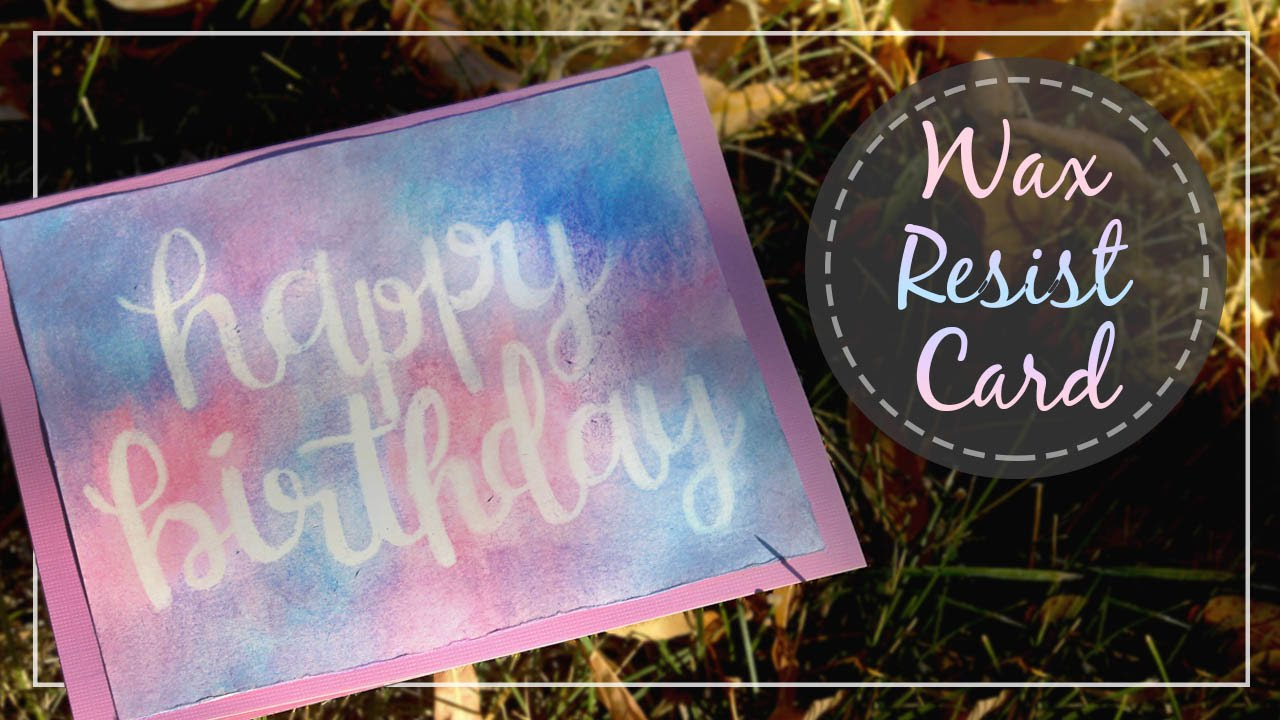 How To Make A Wax Resist Birthday Card