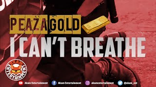 Peaza Gold - I Can't Breathe - August 2020