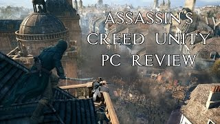 Assassin's Creed Unity | Honest PC Review