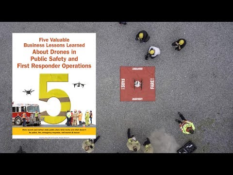 5 Lessons Learned About Drones in Public Safety and First Responder Operations