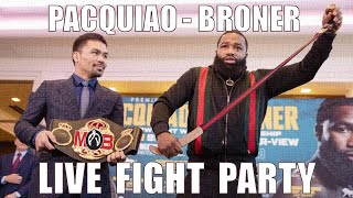 PACQUIAO-BRONER LIVE FIGHT PARTY
