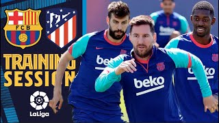 💥😤 LAST TRAINING SESSION BEFORE BARÇA v ATLETICO