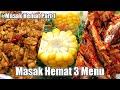 - Masak hemat 3 menu Part 1 - Resep masakan rumahan murah meriah