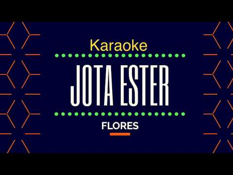 Flores - Karaoke - Jota Ester