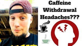 Caffeine Withdrawal Headache Relief & Treatment - No Caffeine Day 17!