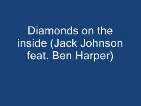 Diamonds on the inside (Jack Johnson feat. Ben Harper)