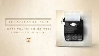 "Renaissance Fair - ""I Hope You"