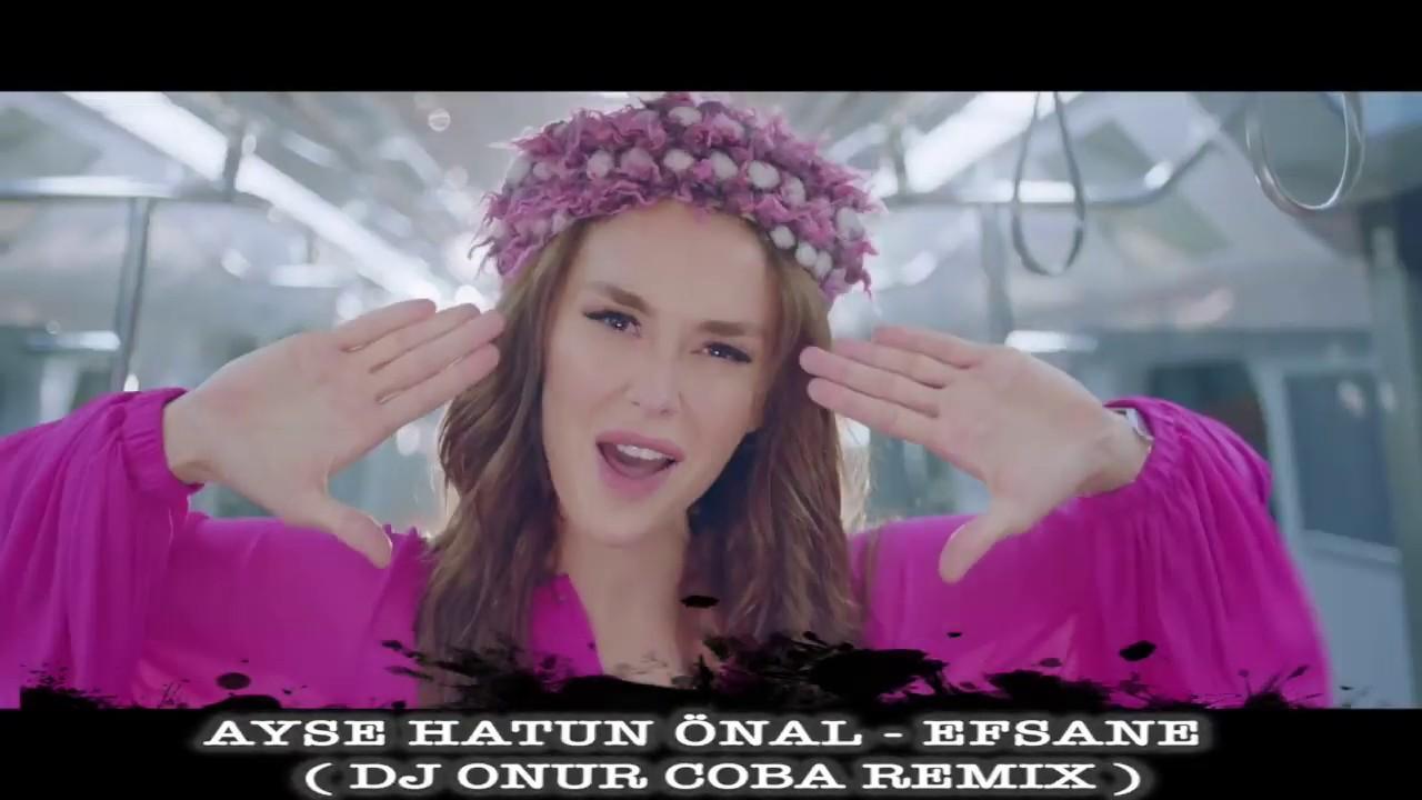 Ayse Hatun Önal   Efsane  DJ Onur Coba Remix