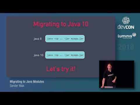 Migrating to Java Modules - Sander Mak [Luminis DevCon 2018]
